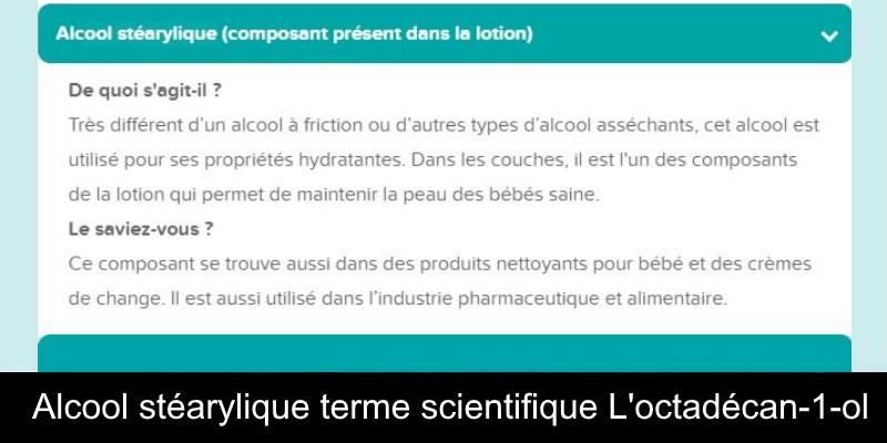 Alcoole stéarylique Alcool stéarylique terme scientifique L'octadécan-1-ol Nappilla