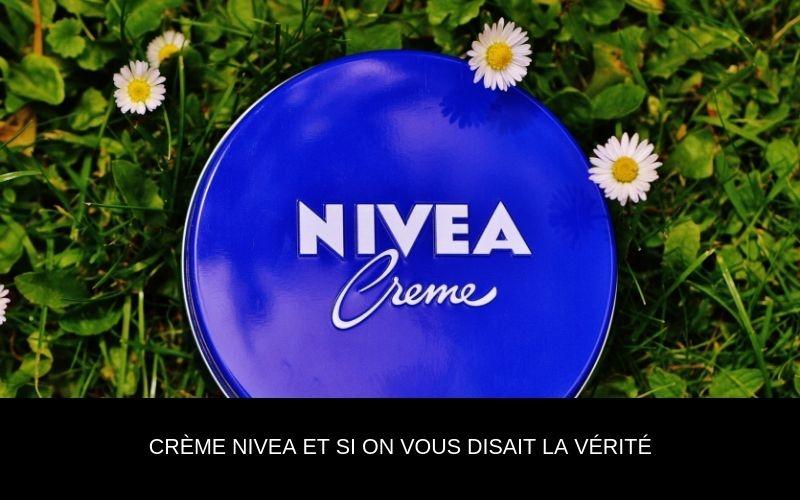 Crème NIVEA et si on vous disait la vérité Nappilla Luxembourg