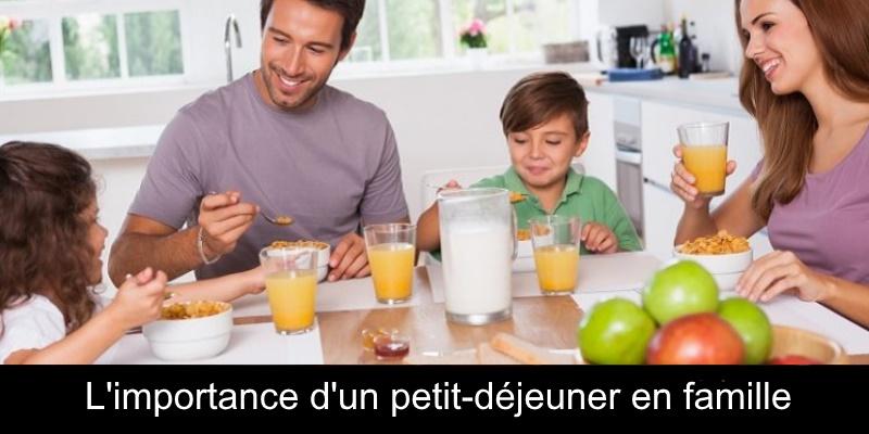 L'important d'un petit-déjeuner en famille