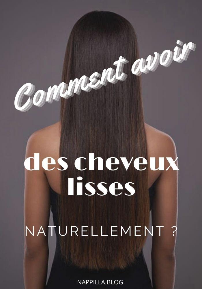 Comment avoir des cheveux lisses naturellement ? enfin des astuces naturelles - Nappilla blog