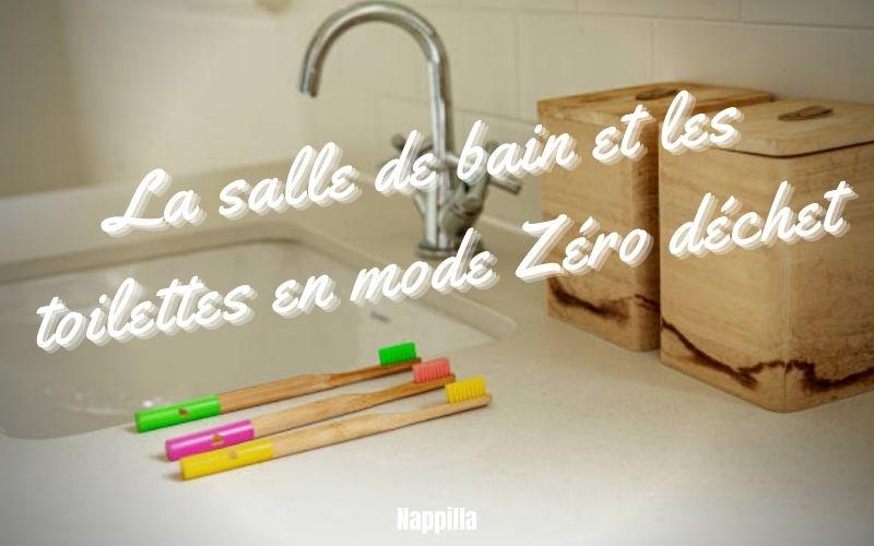 Astuces - La salle de bain et les toilettes en mode Zéro déchet - Nappilla blog